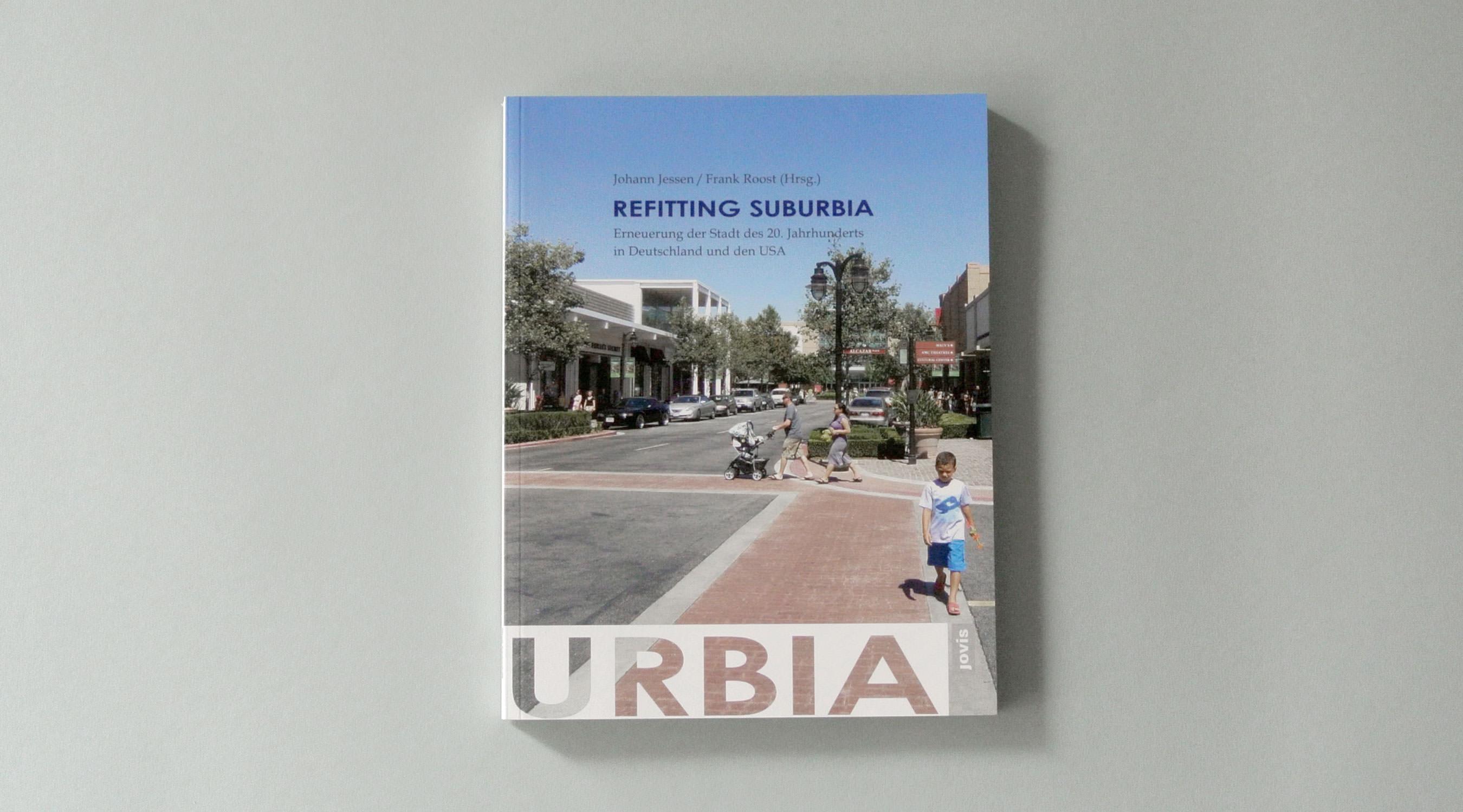 Refitting Suburbia Michael Koch Oliver Bormann Maresa Schumacher